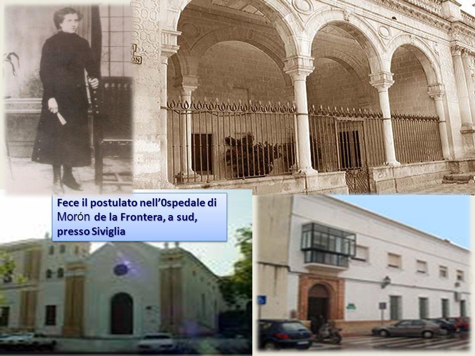 Fece il postulato nell0spedale di Morn de la Frontera, a sud, presso Siviglia Fece il postulato nell0spedale di Morón de la Frontera, a sud, presso Si