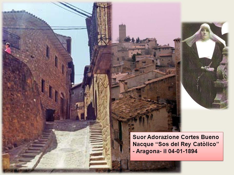 Suor Adorazione Cortes Bueno Nacque Sos del Rey Catòlico - Aragona- il 04-01-1894