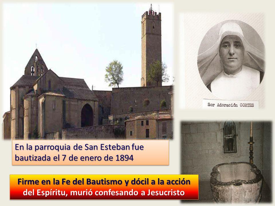 En la parroquia de San Esteban fue bautizada el 7 de enero de 1894 Firme en la Fe del Bautismo y dócil a la acción del Espíritu, murió confesando a Je