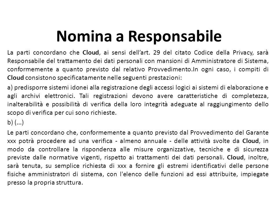 Nomina a Responsabile La parti concordano che Cloud, ai sensi dellart.