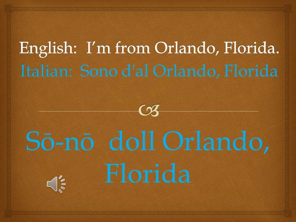Italian: Italian: Di dove se? Dee dō vay say