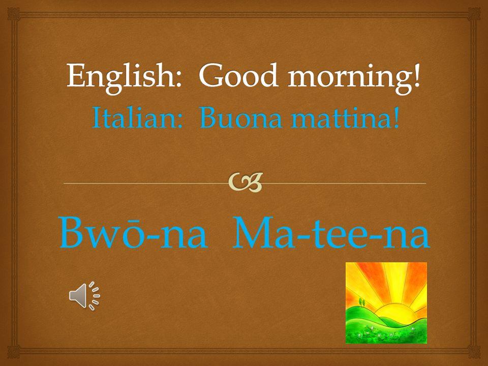 Italian: Ciao! Chow