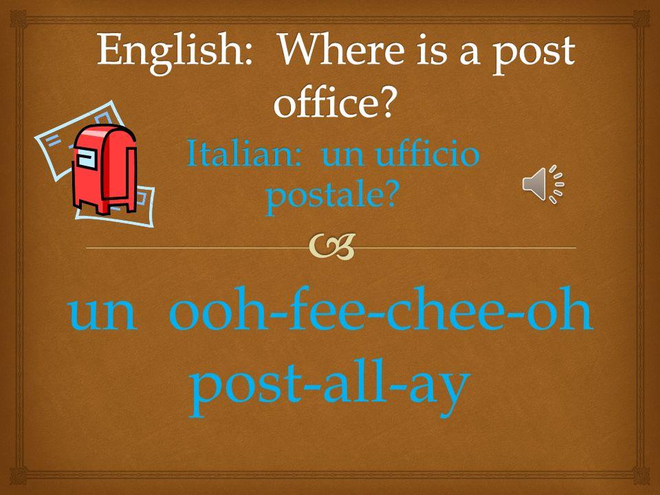 Italian: Italian: la stazione di polizia? lah stat-zee-oh-nee dee pole-eh-zee-ah