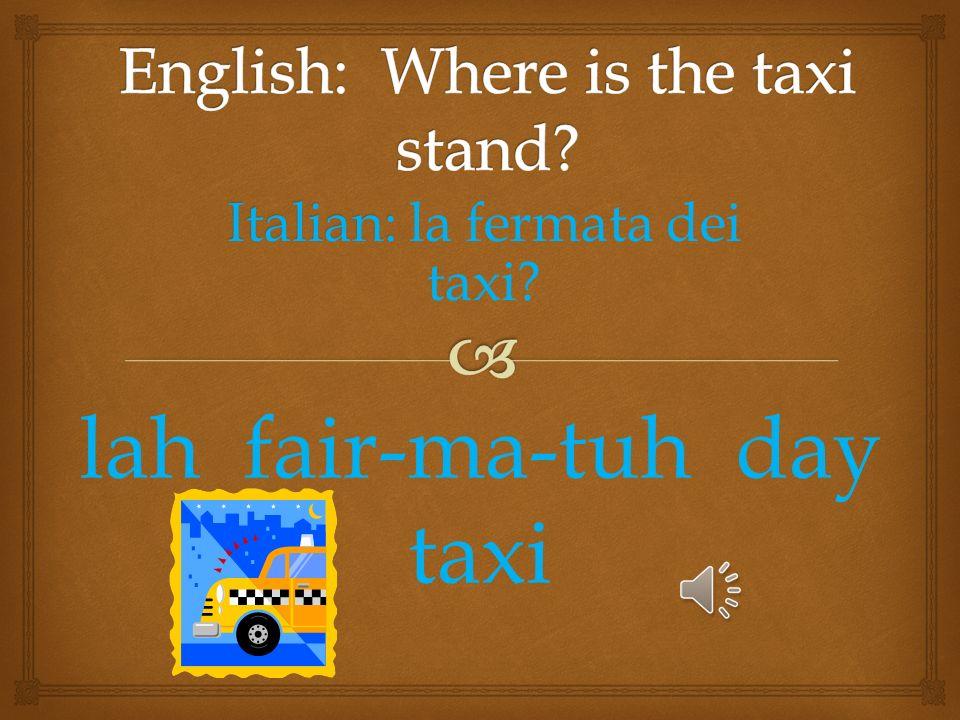 Italian: Italian: la strada ______? lah straw-duh ______