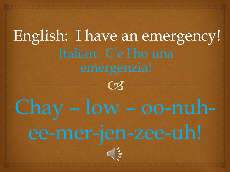 Italian: Italian: Aiuto! Eye – ew - tow