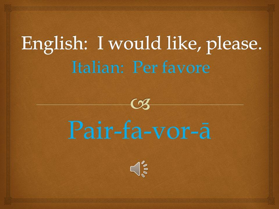 Italian: Italian: Che vuole? Kay vō lay