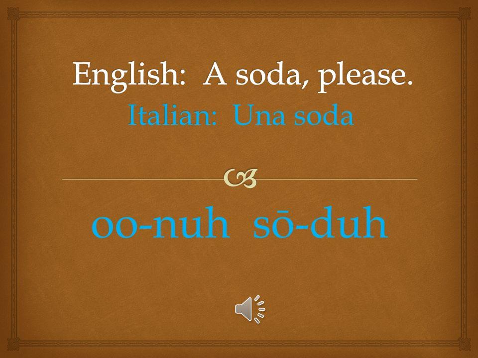Italian: Italian: l acqua La-aw-kwa