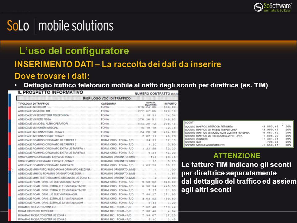 Luso del configuratore INSERIMENTO DATI – La raccolta dei dati da inserire Dove trovare i dati: Dettaglio traffico telefonico mobile al netto degli sc
