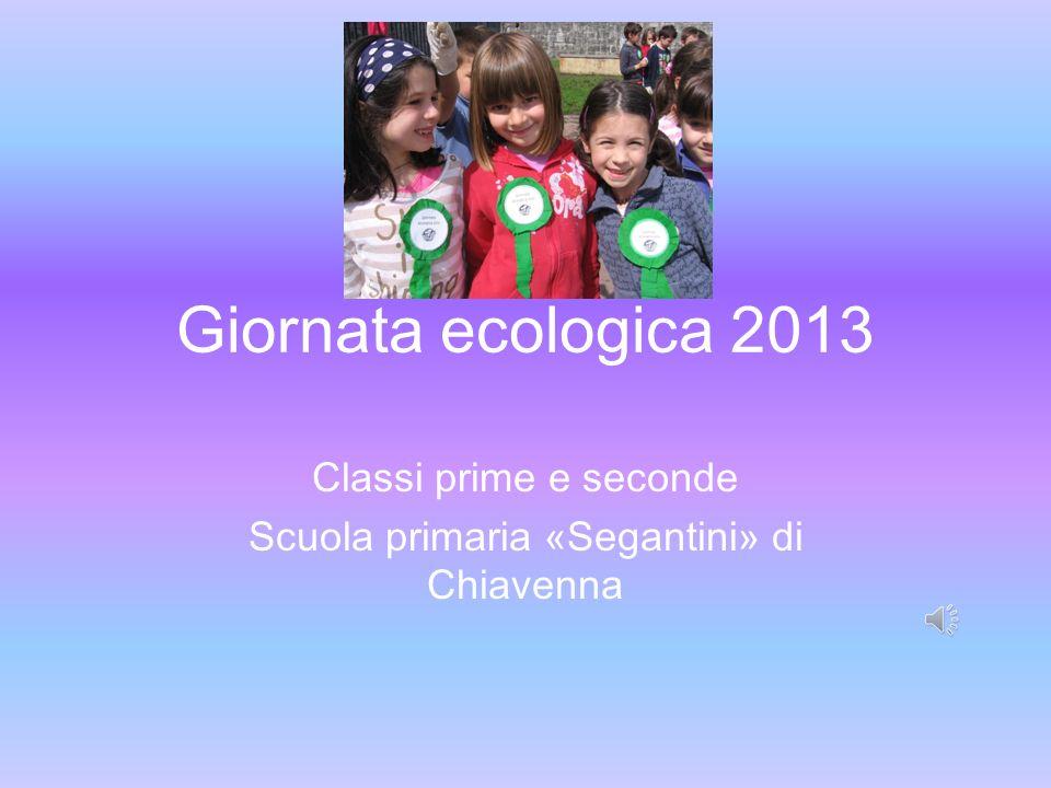 Giornata ecologica 2013 Classi prime e seconde Scuola primaria «Segantini» di Chiavenna
