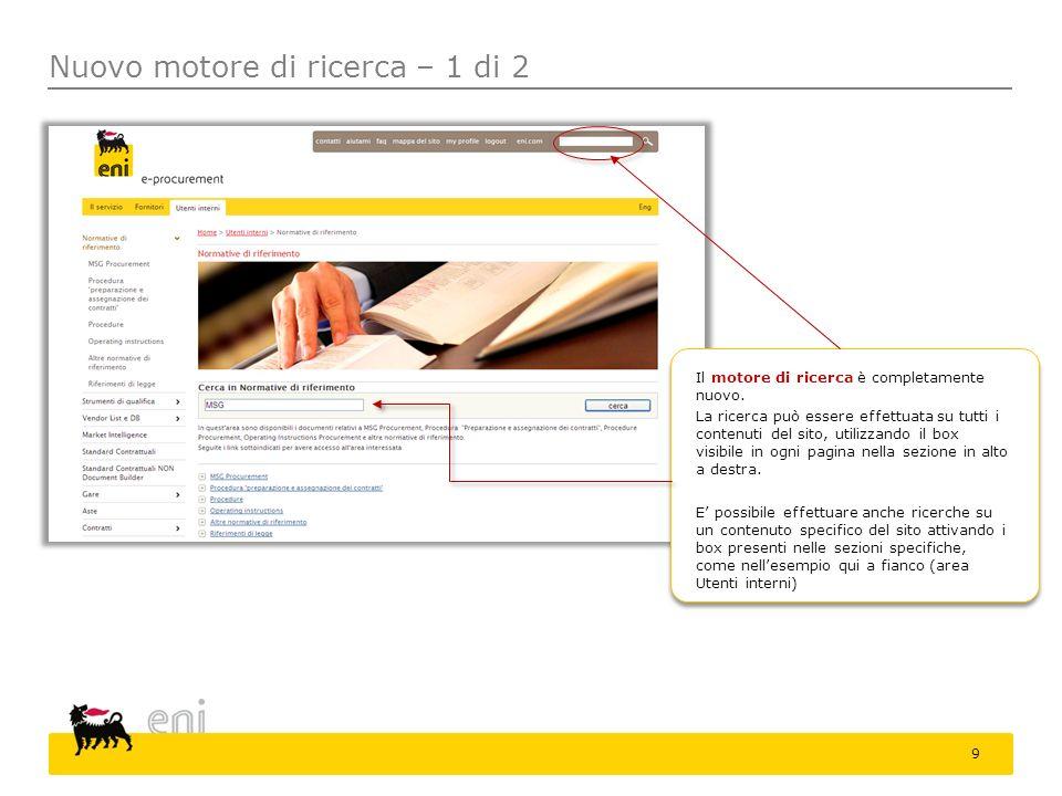 Nuovo motore di ricerca – 1 di 2 Il motore di ricerca è completamente nuovo. La ricerca può essere effettuata su tutti i contenuti del sito, utilizzan