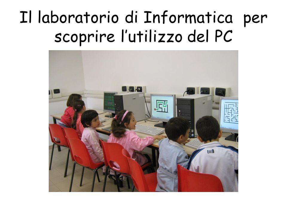 Il laboratorio di Informatica per scoprire lutilizzo del PC