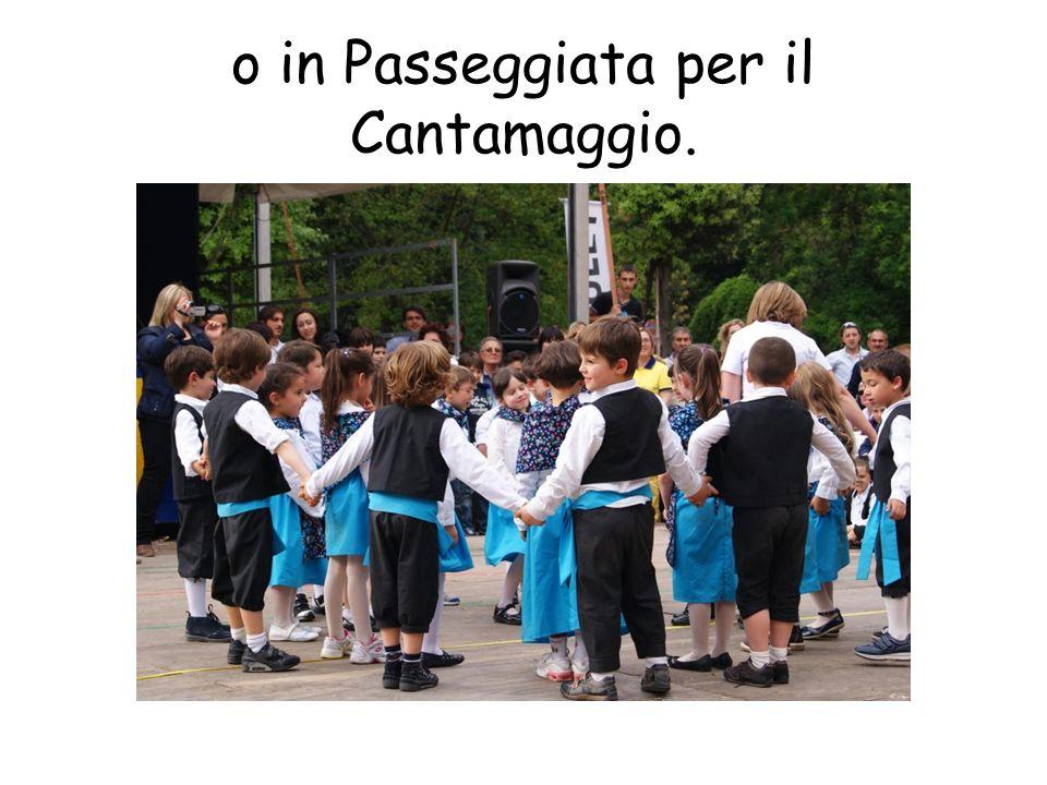 o in Passeggiata per il Cantamaggio.