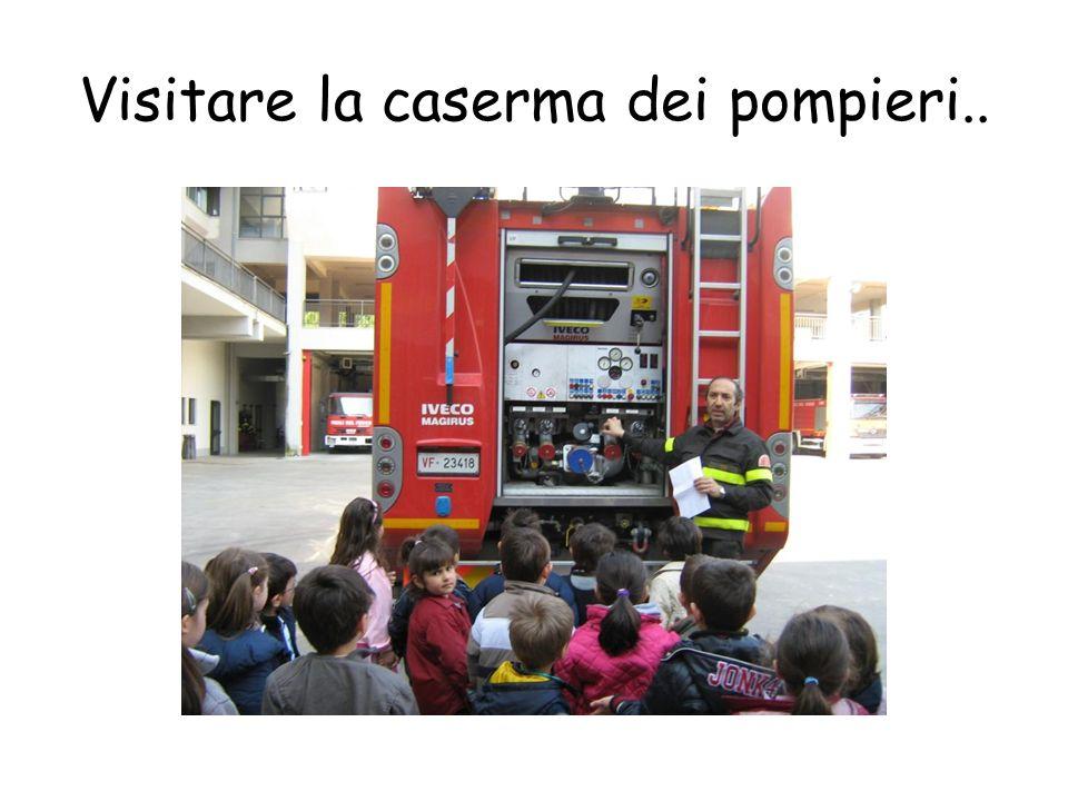 Visitare la caserma dei pompieri..