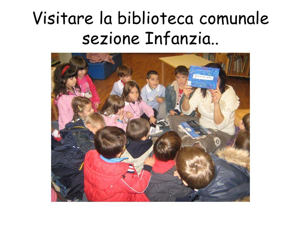 Visitare la biblioteca comunale sezione Infanzia..