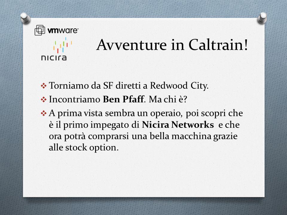 Avventure in Caltrain! Torniamo da SF diretti a Redwood City. Incontriamo Ben Pfaff. Ma chi è? A prima vista sembra un operaio, poi scopri che è il pr