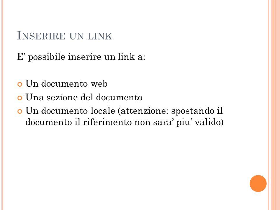 I NSERIRE UN LINK Per creare un link selezionare il testo (o limmagine) che dovra diventare un link e fare Inserisci -> Link -> Hyperlink