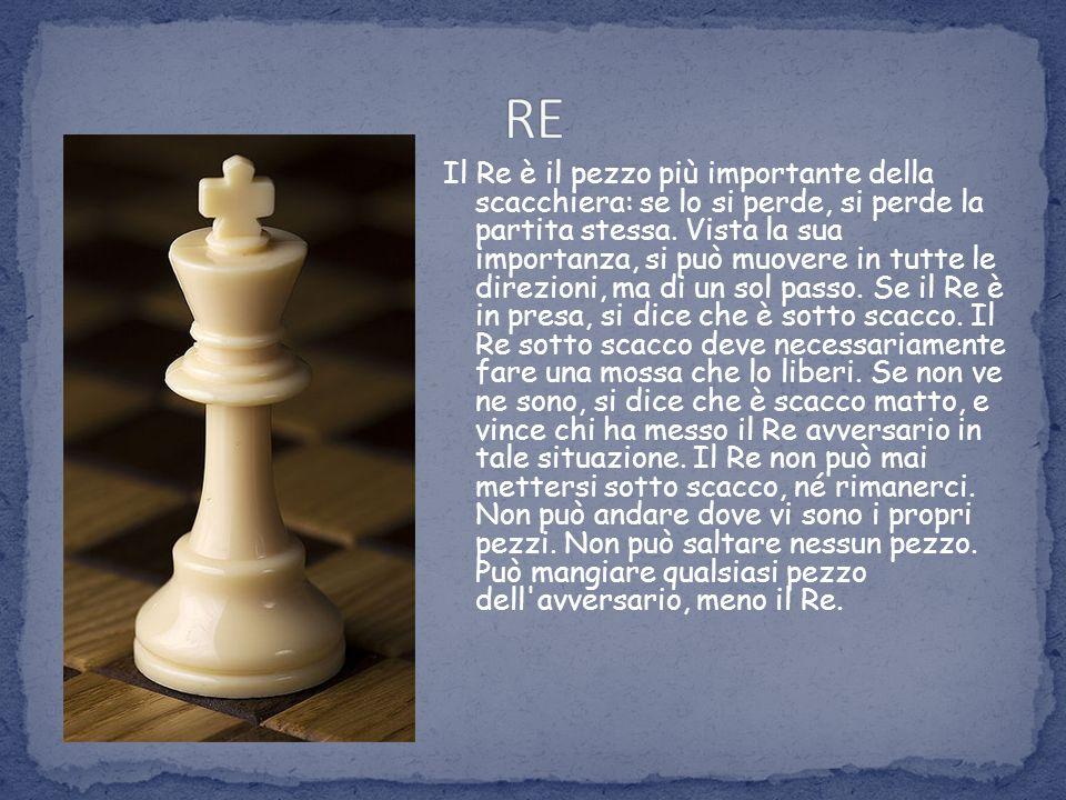Il Re è il pezzo più importante della scacchiera: se lo si perde, si perde la partita stessa. Vista la sua importanza, si può muovere in tutte le dire