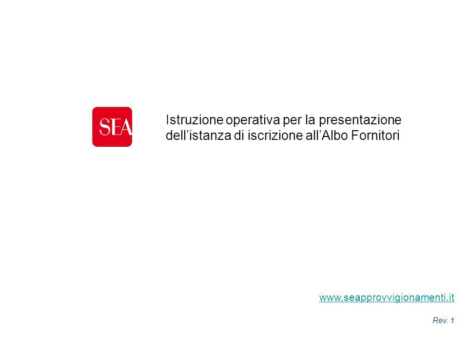 Istruzione operativa per la presentazione dellistanza di iscrizione allAlbo Fornitori www.seapprovvigionamenti.it Rev. 1