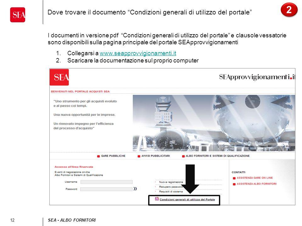 12SEA - ALBO FORNITORI Dove trovare il documento Condizioni generali di utilizzo del portale I documenti in versione pdf Condizioni generali di utiliz