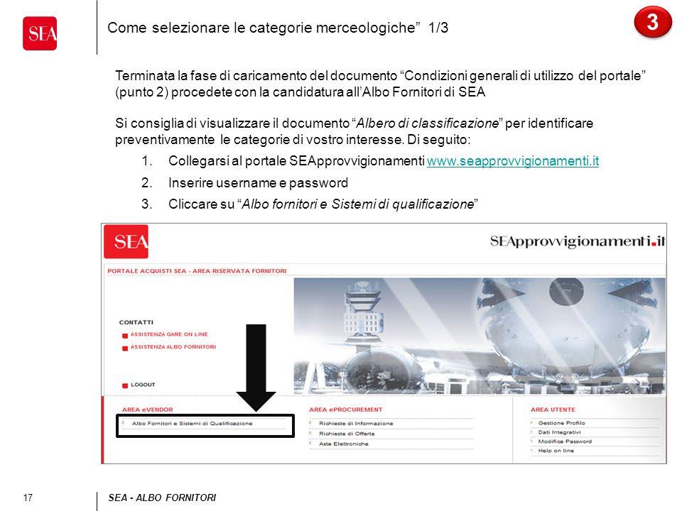 17SEA - ALBO FORNITORI Come selezionare le categorie merceologiche 1/3 3 3 Terminata la fase di caricamento del documento Condizioni generali di utili