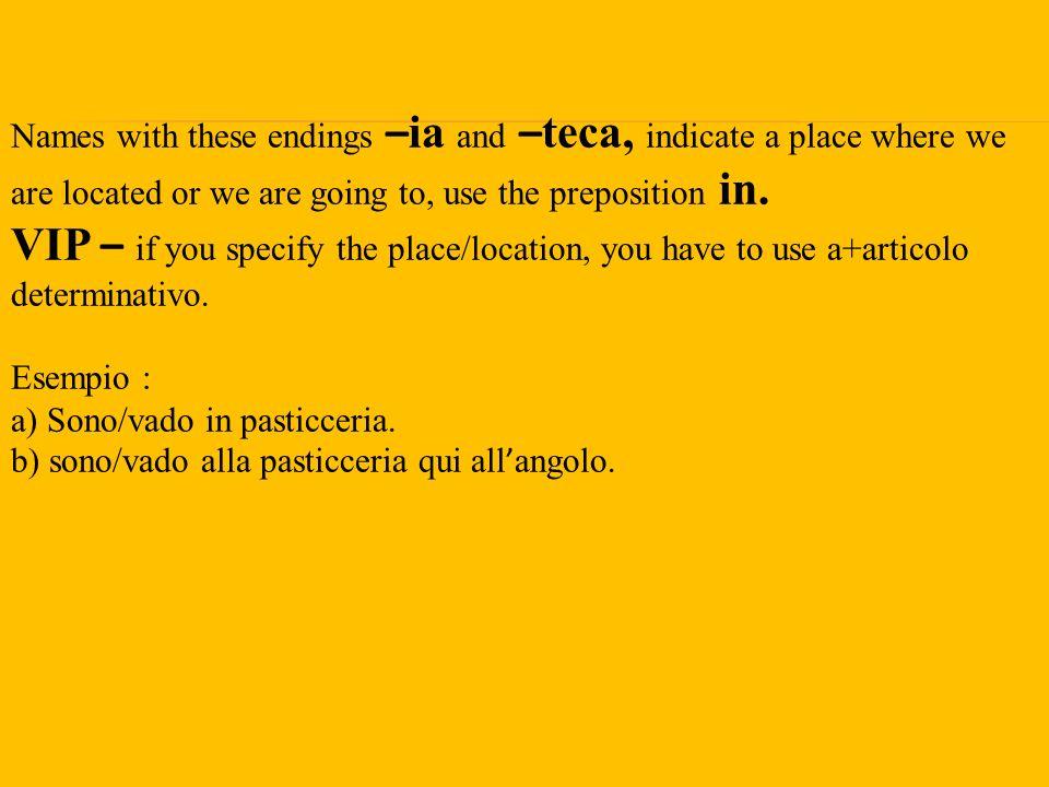 Preposizioni di luogo verbi andare e essere Dove Vai.