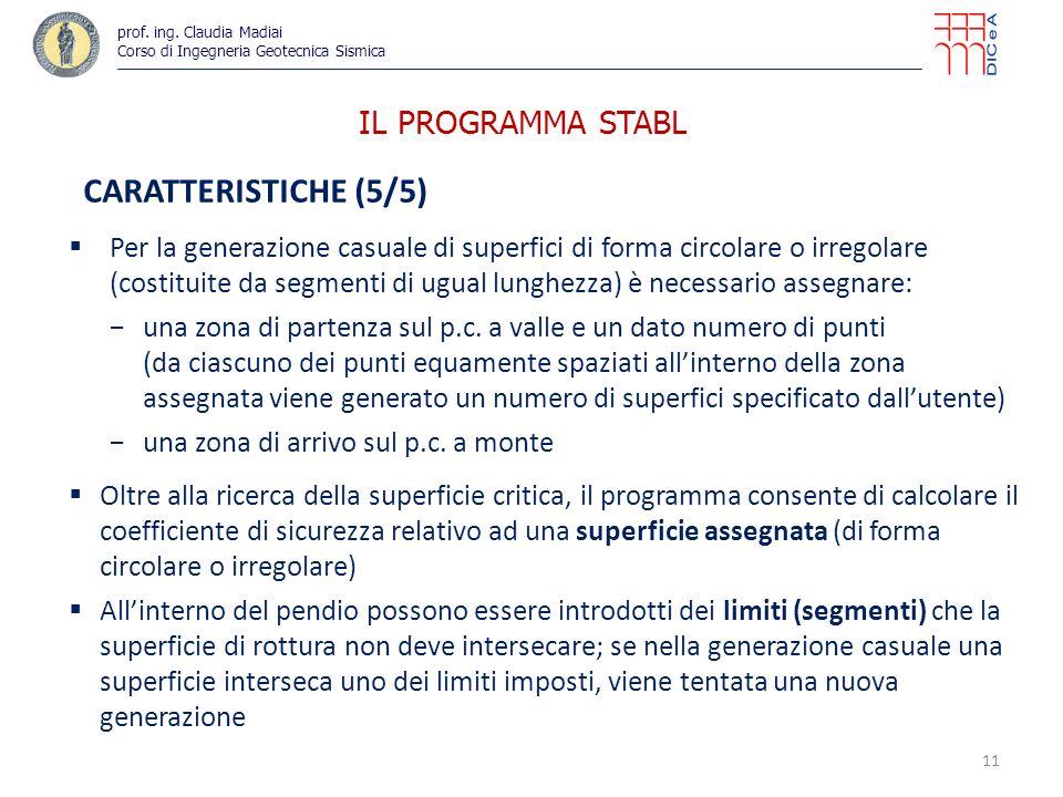 IL PROGRAMMA STABL CARATTERISTICHE (5/5) Per la generazione casuale di superfici di forma circolare o irregolare (costituite da segmenti di ugual lung