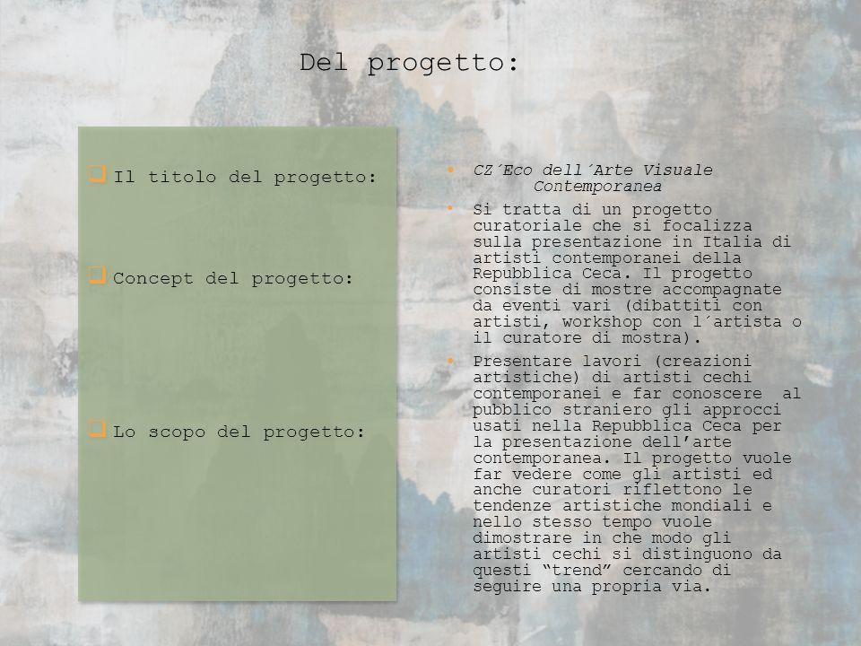 Il titolo del progetto: Concept del progetto: Lo scopo del progetto: Il titolo del progetto: Concept del progetto: Lo scopo del progetto: CZ´Eco dell´