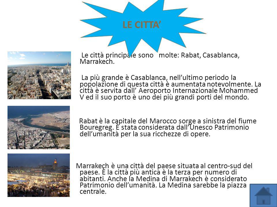 Jcgj Le città principale sono molte: Rabat, Casablanca, Marrakech. La più grande è Casablanca, nellultimo periodo la popolazione di questa città è aum