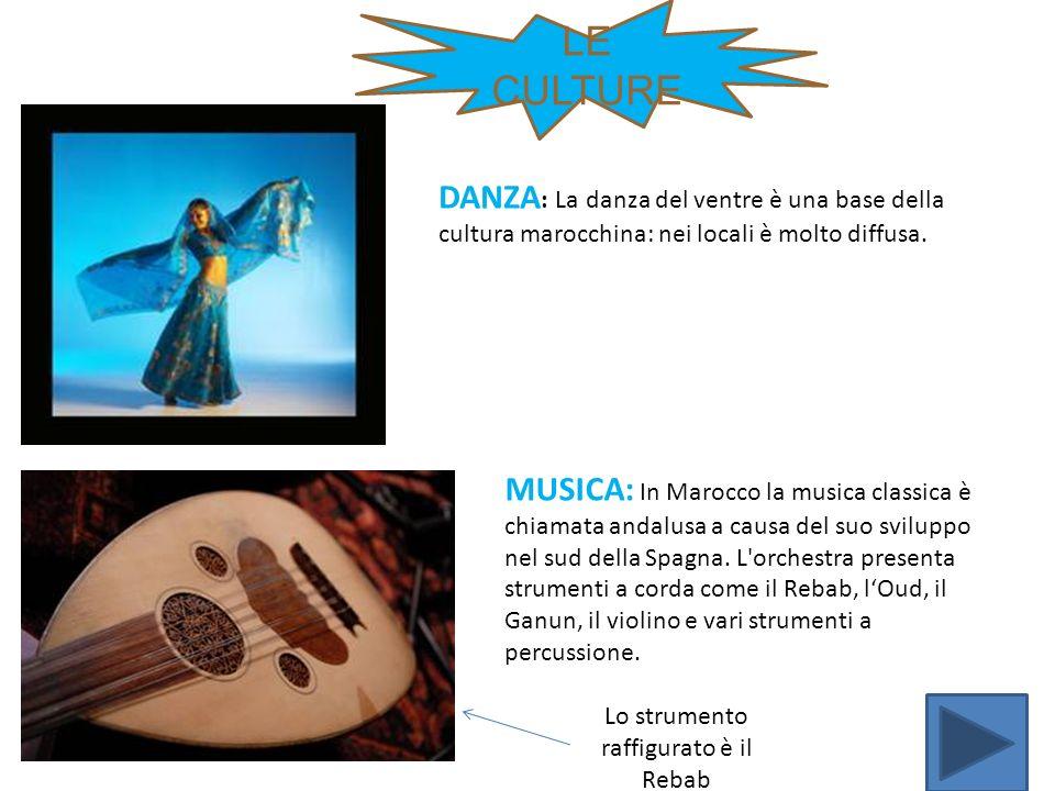 DANZA : La danza del ventre è una base della cultura marocchina: nei locali è molto diffusa. MUSICA: In Marocco la musica classica è chiamata andalusa