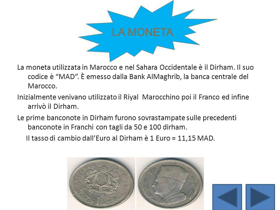 jkxfgj La moneta utilizzata in Marocco e nel Sahara Occidentale è il Dirham. Il suo codice è MAD. È emesso dalla Bank AlMaghrib, la banca centrale del
