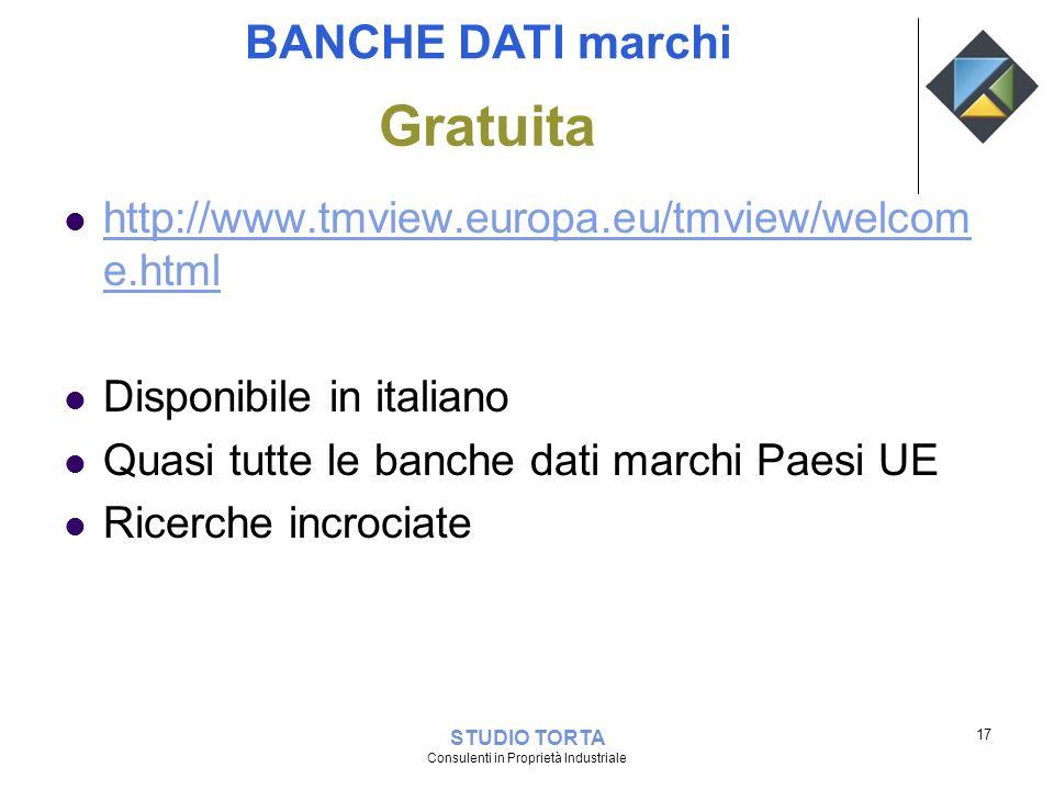 Gratuita http://www.tmview.europa.eu/tmview/welcom e.html http://www.tmview.europa.eu/tmview/welcom e.html Disponibile in italiano Quasi tutte le banc