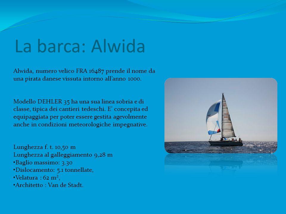 La barca: Alwida Alwida, numero velico FRA 16487 prende il nome da una pirata danese vissuta intorno allanno 1000. Modello DEHLER 35 ha una sua linea