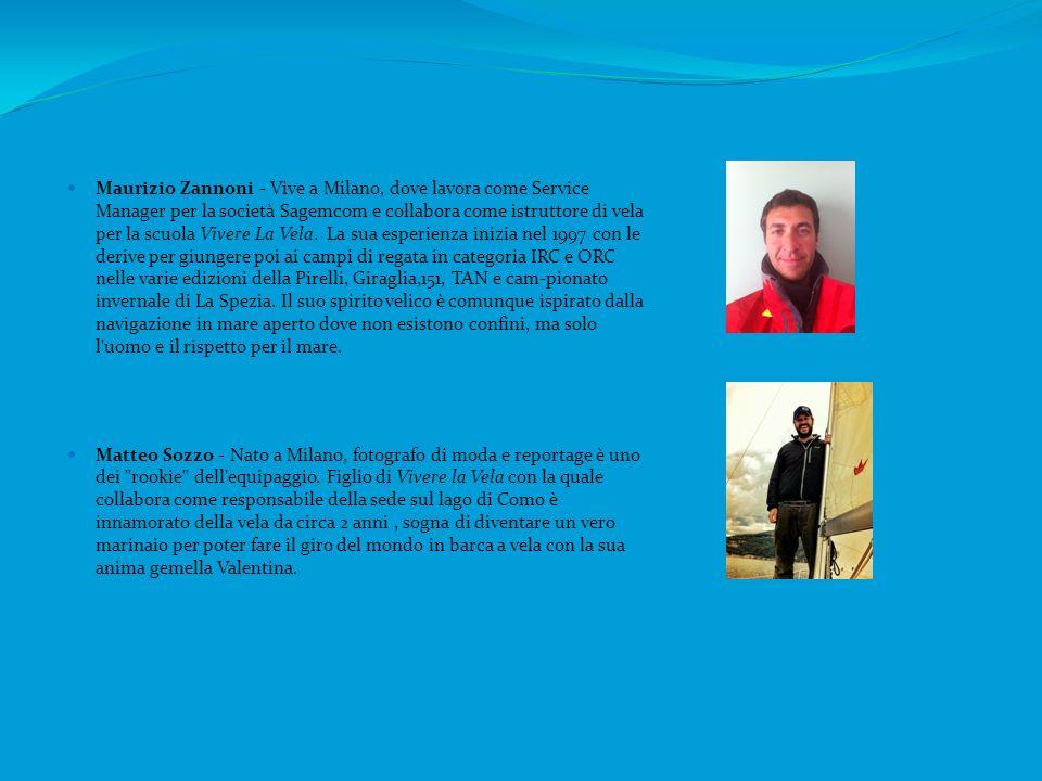 Maurizio Zannoni - Vive a Milano, dove lavora come Service Manager per la società Sagemcom e collabora come istruttore di vela per la scuola Vivere La