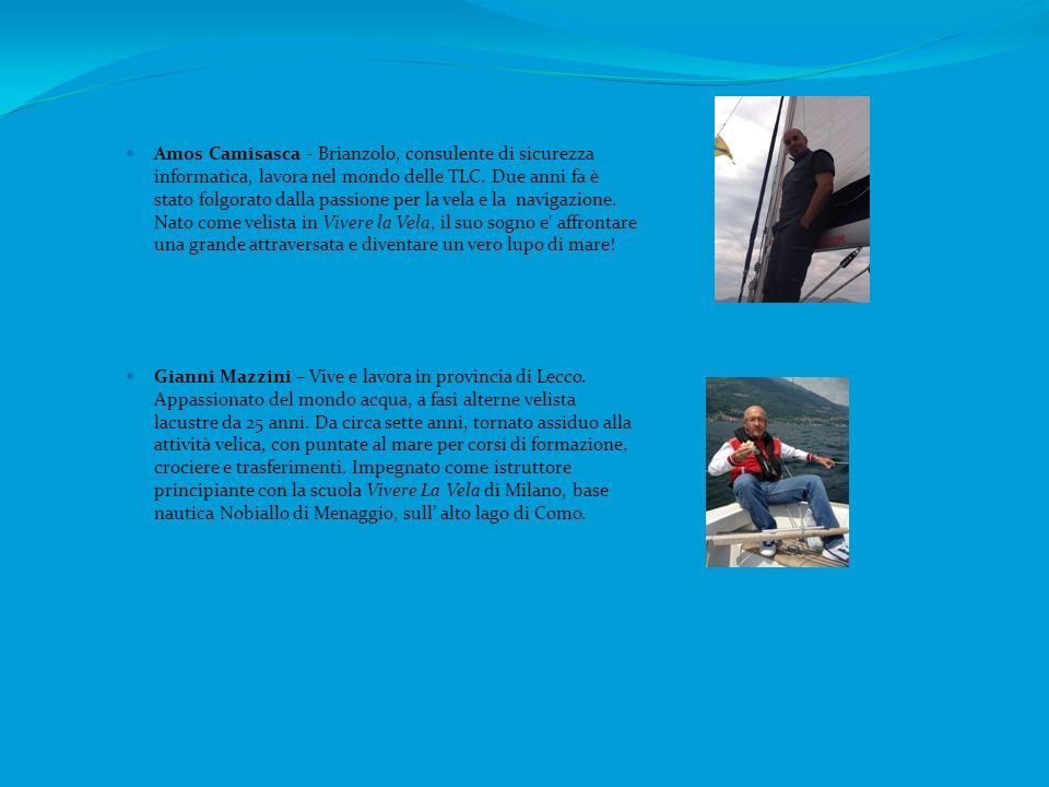 Amos Camisasca - Brianzolo, consulente di sicurezza informatica, lavora nel mondo delle TLC. Due anni fa è stato folgorato dalla passione per la vela