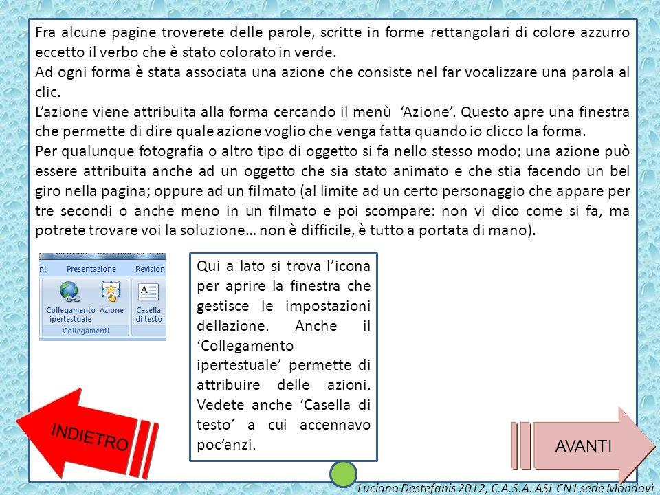 Fra alcune pagine troverete delle parole, scritte in forme rettangolari di colore azzurro eccetto il verbo che è stato colorato in verde.
