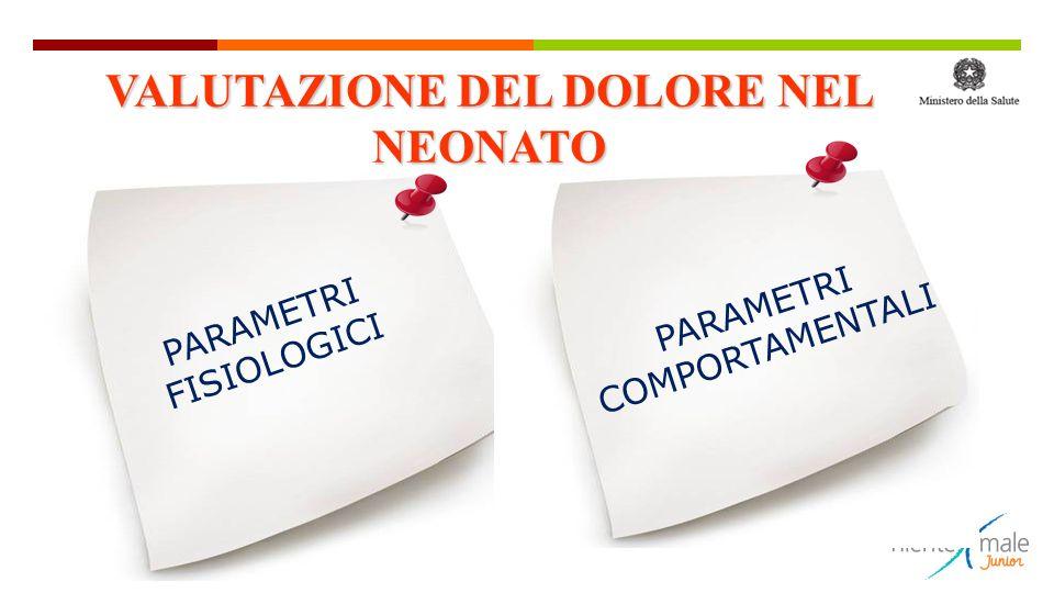 PARAMETRI FISIOLOGICI PARAMETRI COMPORTAMENTALI VALUTAZIONE DEL DOLORE NEL NEONATO