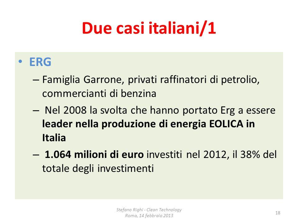Due casi italiani/1 ERG – Famiglia Garrone, privati raffinatori di petrolio, commercianti di benzina – Nel 2008 la svolta che hanno portato Erg a esse
