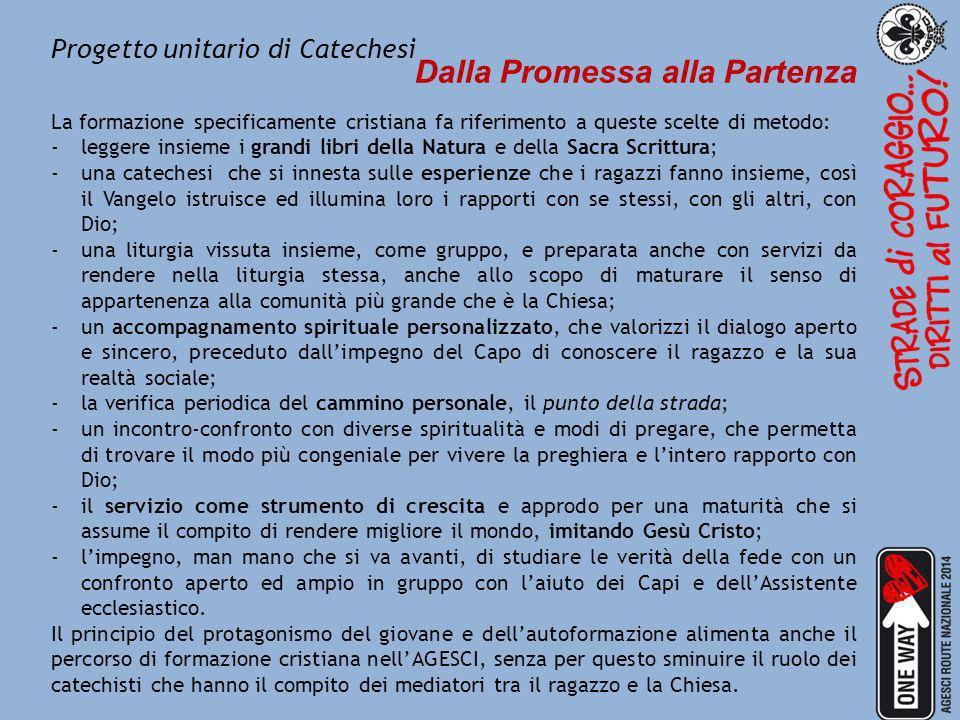 Progetto unitario di Catechesi Dalla Promessa alla Partenza Gv 15: Io sono la Via, la Verità, la vita.
