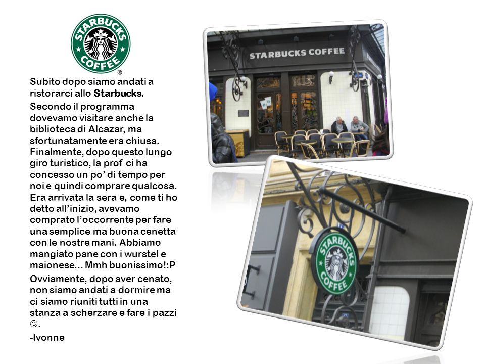 Subito dopo siamo andati a ristorarci allo Starbucks. Secondo il programma dovevamo visitare anche la biblioteca di Alcazar, ma sfortunatamente era ch