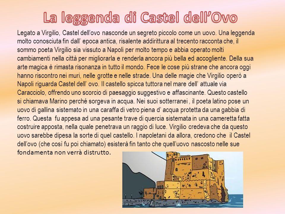 Legato a Virgilio, Castel dellovo nasconde un segreto piccolo come un uovo. Una leggenda molto conosciuta fin dall epoca antica, risalente addirittura