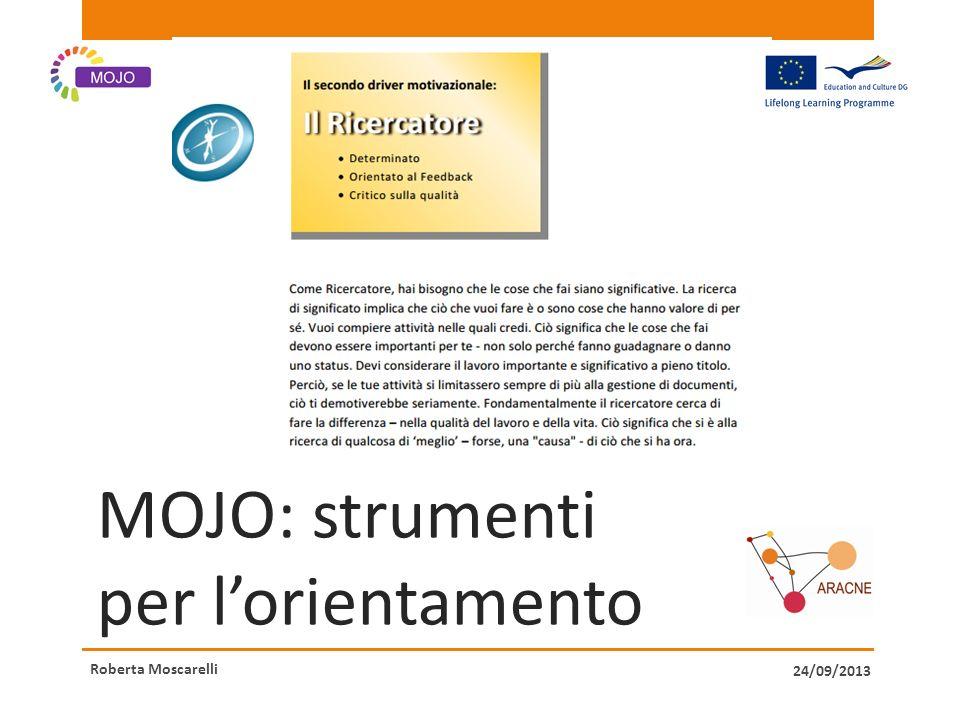 MOJO: strumenti per lorientamento Roberta Moscarelli 24/09/2013