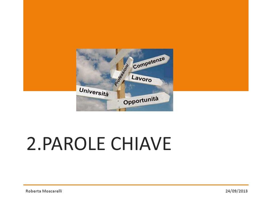 2.PAROLE CHIAVE Roberta Moscarelli24/09/2013