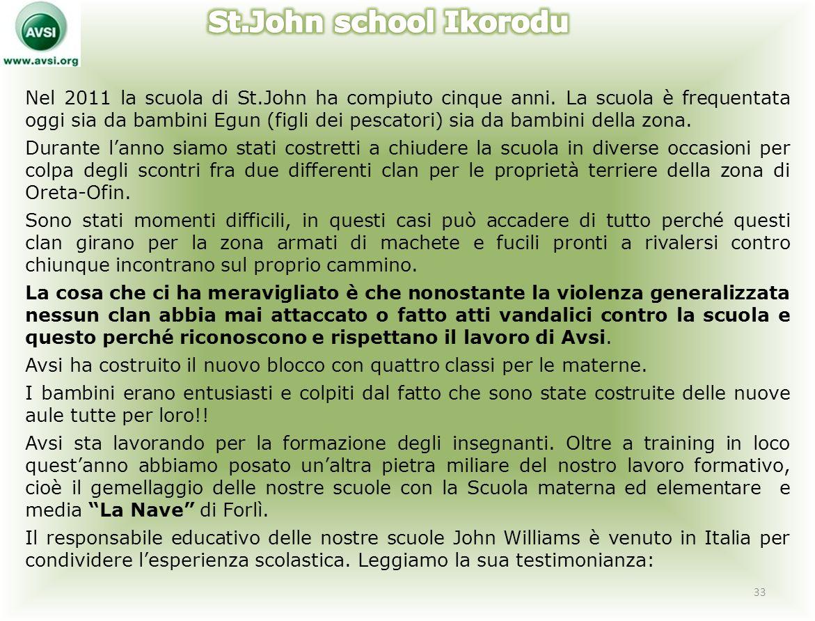 Nel 2011 la scuola di St.John ha compiuto cinque anni.