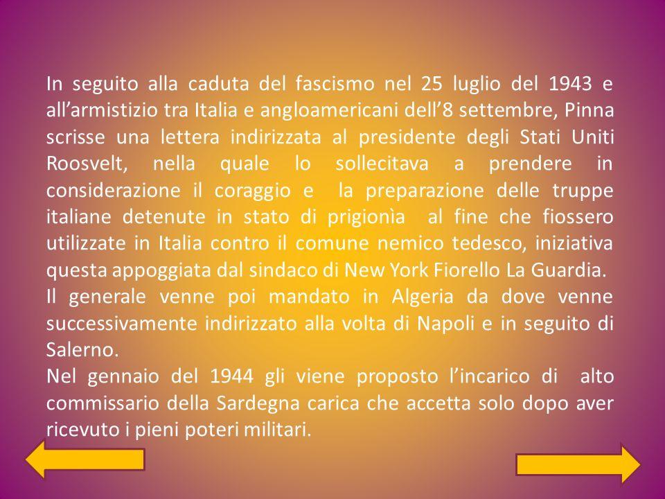 In seguito alla caduta del fascismo nel 25 luglio del 1943 e allarmistizio tra Italia e angloamericani dell8 settembre, Pinna scrisse una lettera indi
