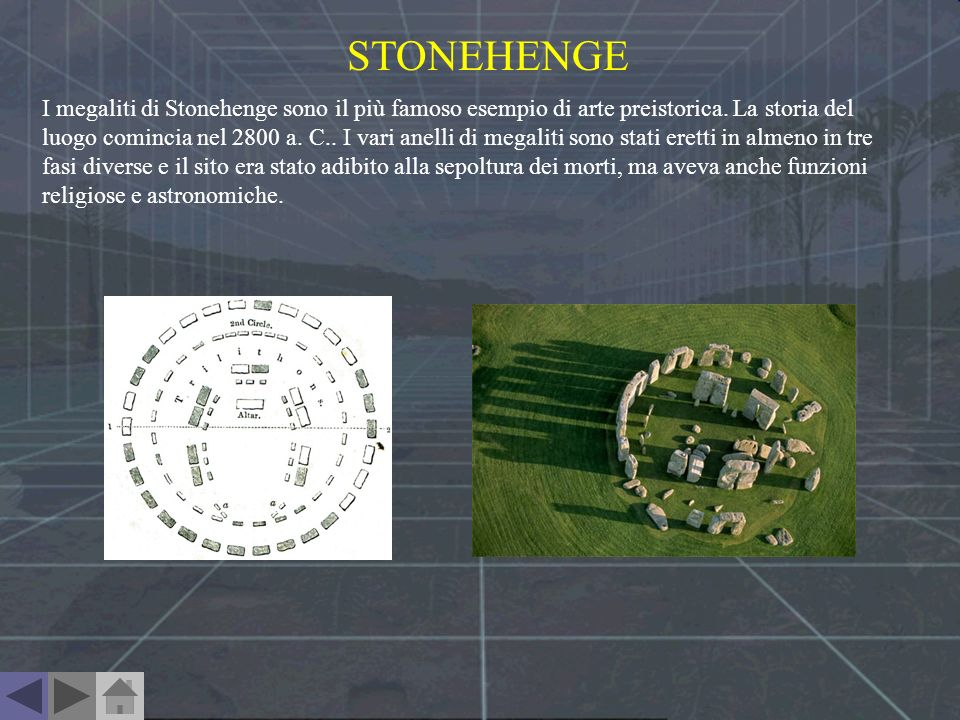 STONEHENGE I megaliti di Stonehenge sono il più famoso esempio di arte preistorica. La storia del luogo comincia nel 2800 a. C.. I vari anelli di mega