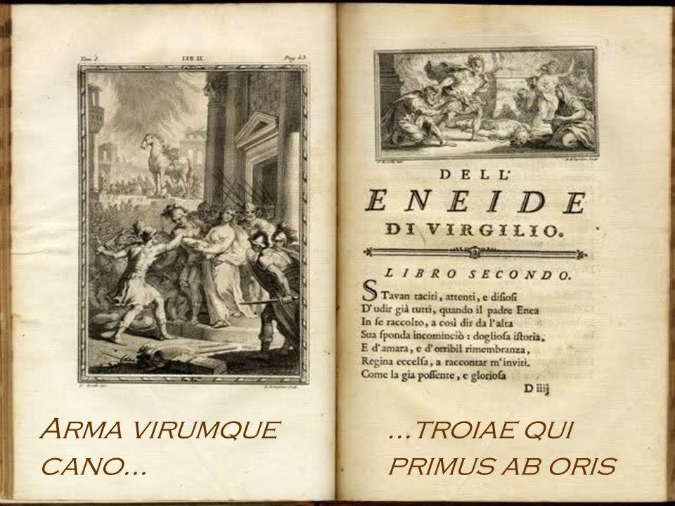 Arma virumque cano… …troiae qui primus ab oris