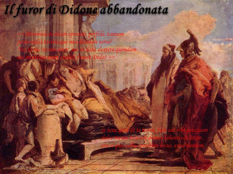 Il furor di Didone abbandonata << Dissimulare etiam sperasti, perfide, tantum posse nefas tacitusque mea decedere terra? Nec te nec noster amor nec te