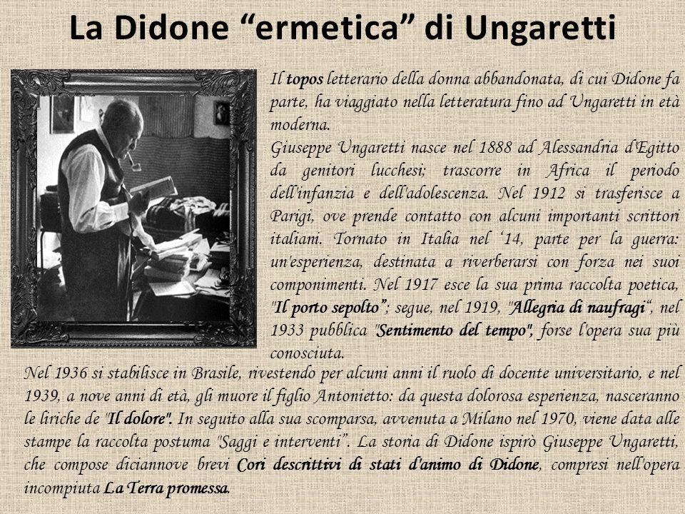 Il topos letterario della donna abbandonata, di cui Didone fa parte, ha viaggiato nella letteratura fino ad Ungaretti in età moderna. Giuseppe Ungaret