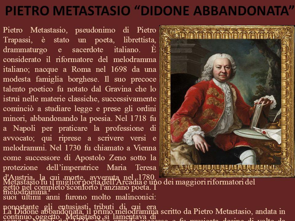 Pietro Metastasio, pseudonimo di Pietro Trapassi, è stato un poeta, librettista, drammaturgo e sacerdote italiano. È considerato il riformatore del me