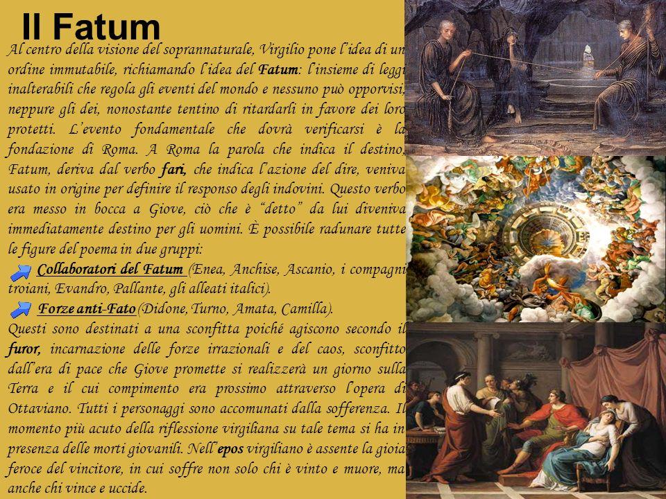Al centro della visione del soprannaturale, Virgilio pone lidea di un ordine immutabile, richiamando lidea del Fatum: linsieme di leggi inalterabili c